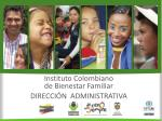 Instituto Colombiano de Bienestar Familiar DIRECCIÓN  ADMINISTRATIVA