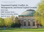 Negotiated Capital:  Conflict, its Management,  and Social Capital  Creation
