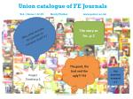 Union catalogue of FE Journals