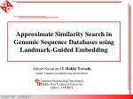 Approximate Similarity Search in Genomic Sequence Databases using Landmark-Guided Embedding