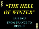 """THE HELL OF WINTER"""