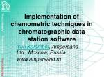 Implementation of chemometric techniques in chromatographic data station software