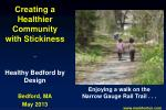 Creating a Healthier Community with Stickiness _ Healthy Bedford by Design Bedford, MA May 2013