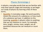 Physics Terminology 1 .