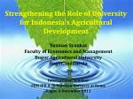 Strengthening the Role of University for Indonesia's Agricultural Development