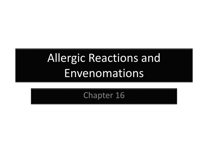allergic reactions and envenomations n.