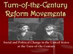 Turn-of-the-Century  Reform Movements