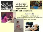 Understand psychological  approaches  to health and social care