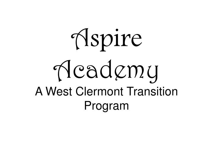 a spire academy a west clermont transition program n.