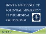 Signs & Behaviors of Potential impairment in the medical professional