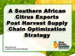 A Southern African Citrus Exports Post Harvest Supply Chain Optimization Strategy