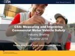 CSA:  Measuring  and  Improving  Commercial  Motor  Vehicle  Safety   Industry Briefing