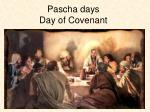 Pascha days Day of Covenant