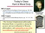 Today's Class: Kant & Moral Duty
