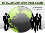 THE SEMANTIC WEB'S IMPACT UPON E-BUSINESS
