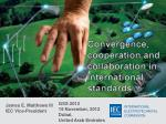 Convergence, cooperation and collaboration in international standards