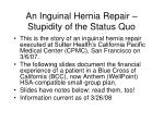 An Inguinal Hernia Repair – Stupidity of the Status Quo