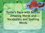 Turtle's Race with Beaver Amazing Words and Vocabulary and Spelling Words