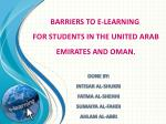 BARRIERS TO E-LEARNING FOR STUDENTS IN THE UNITED ARAB EMIRATES AND OMAN.