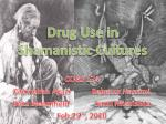 Drug Use in Shamanistic Cultures
