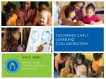 Fostering Early Learning Collaboration