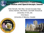 Atmospheric Chemistry Experiment, ACE: Status and Spectroscopic Issues
