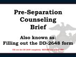 Pre-Separation Counseling Brief Also known as: Filling out the DD-2648 form