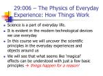 29:006 – The Physics of Everyday    Experience: How Things Work