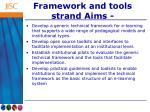 Framework and tools strand Aims -