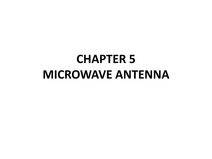 chapter 5 microwave antenna n.