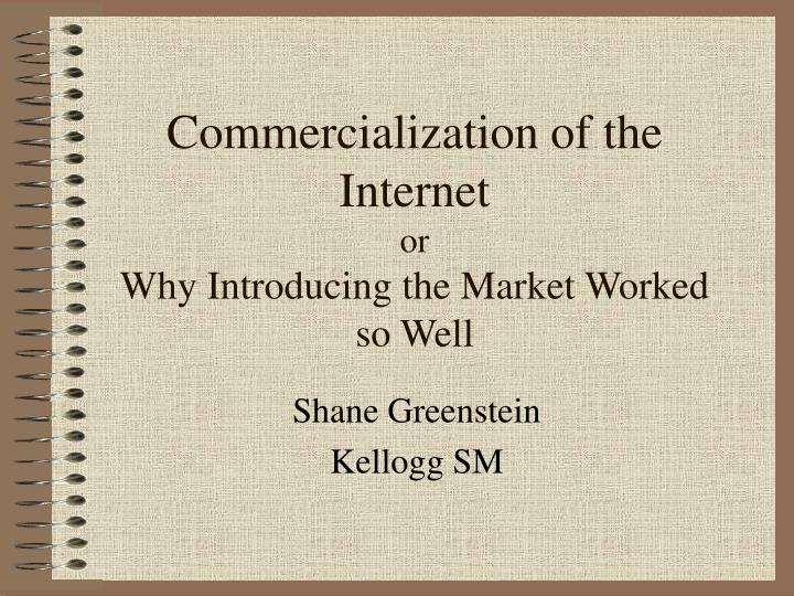 commercialization of the internet or why introducing the market worked so well n.