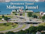 Downtown Tunnel Midtown Tunnel MLK Extension