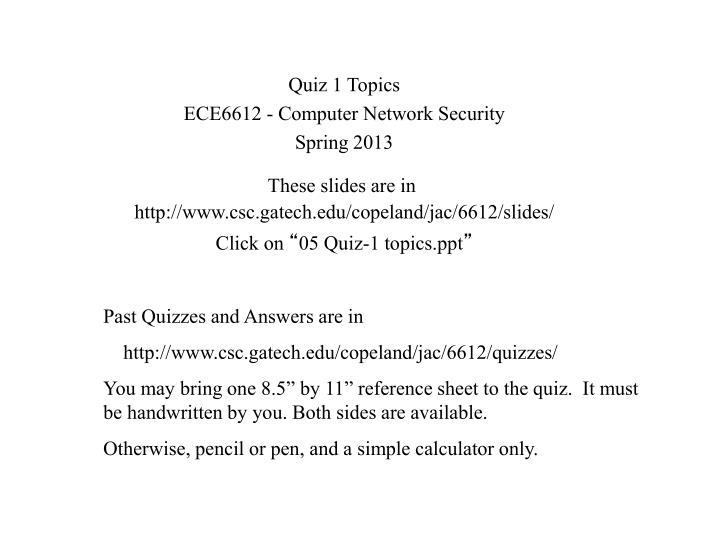 PPT - Quiz 1 Topics ECE6612 - Computer Network Security