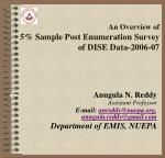An Overview of 5% Sample Post Enumeration Survey of DISE Data-2006-07