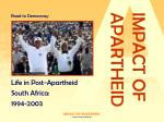 Life in Post-Apartheid  South Africa:  1994-2003