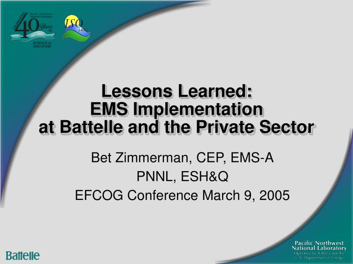 lessons learned ems implementation at battelle and the private sector n.