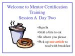 Welcome to Mentor Certification Training Session A  Day Two