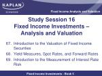 Study Session 16 Fixed Income Investments – Analysis and Valuation