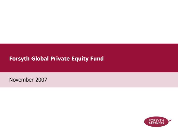 forsyth global private equity fund n.