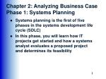 Chapter 2: Analyzing Business Case Phase 1: Systems Planning