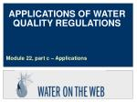 APPLICATIONS OF WATER QUALITY REGULATIONS