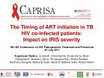The Timing of ART initiation in TB HIV co-infected patients:  Impact on IRIS severity