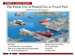 The Future Use of Natural Gas as Vessel Fuel (Illustration by I.M. Skaugen)