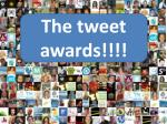 The tweet awards!!!!