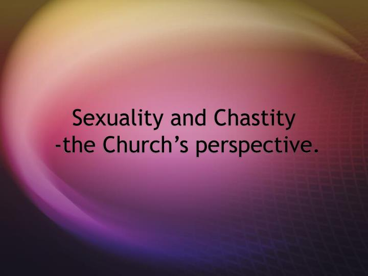 sexuality and chastity the church s perspective n.