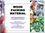 WOOD PACKING MATERIAL