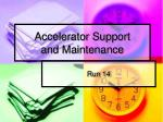 Accelerator Support and Maintenance