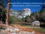 Different effects of thinning and burning on Sierran mixed-conifer ecosystems