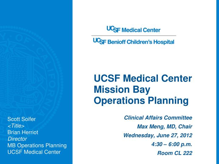 PPT - UCSF Medical Center Mission Bay Operations Planning