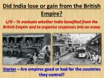 Did India lose or gain from the British Empire?